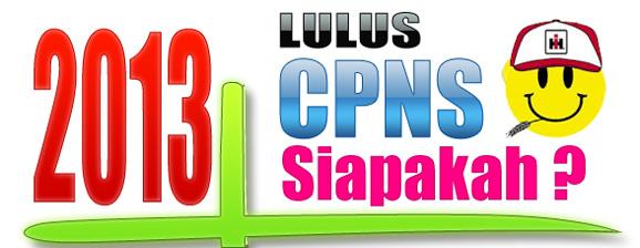 Siapa lulus CPNS tahun 2013